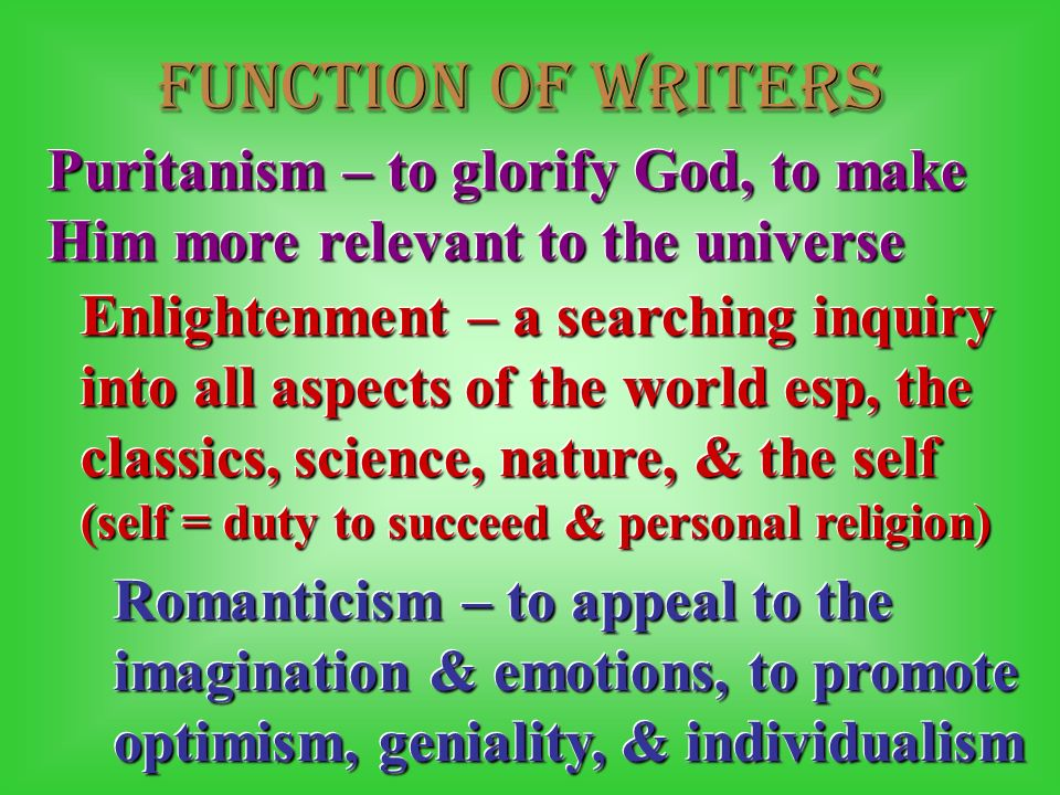Function of writers Puritanism – to glorify God, to make Him more relevant to the universe.