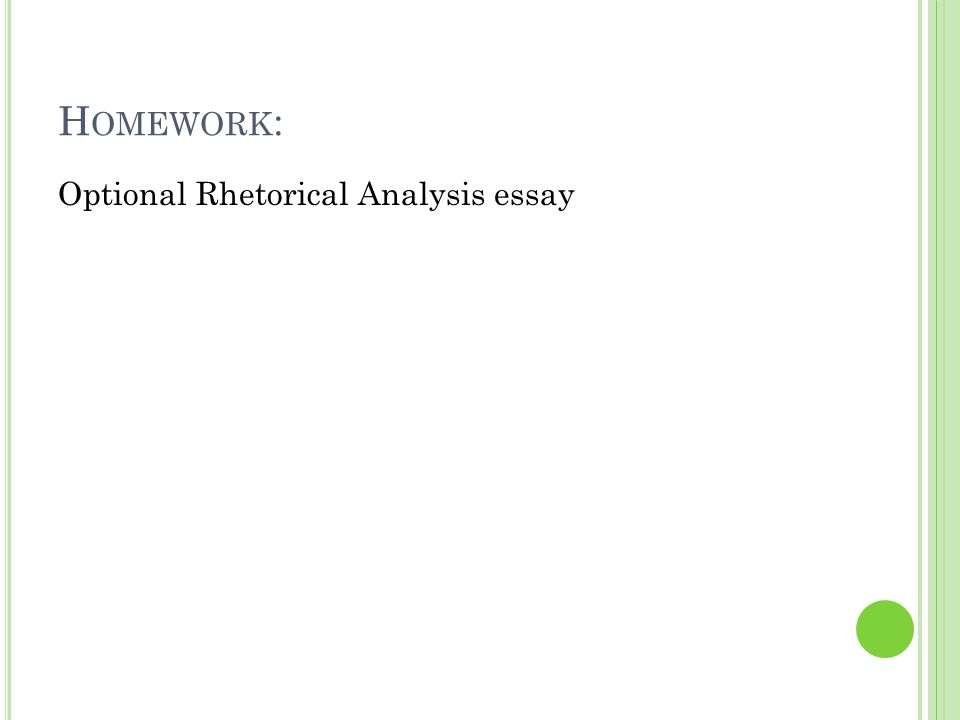 Homework: Optional Rhetorical Analysis essay
