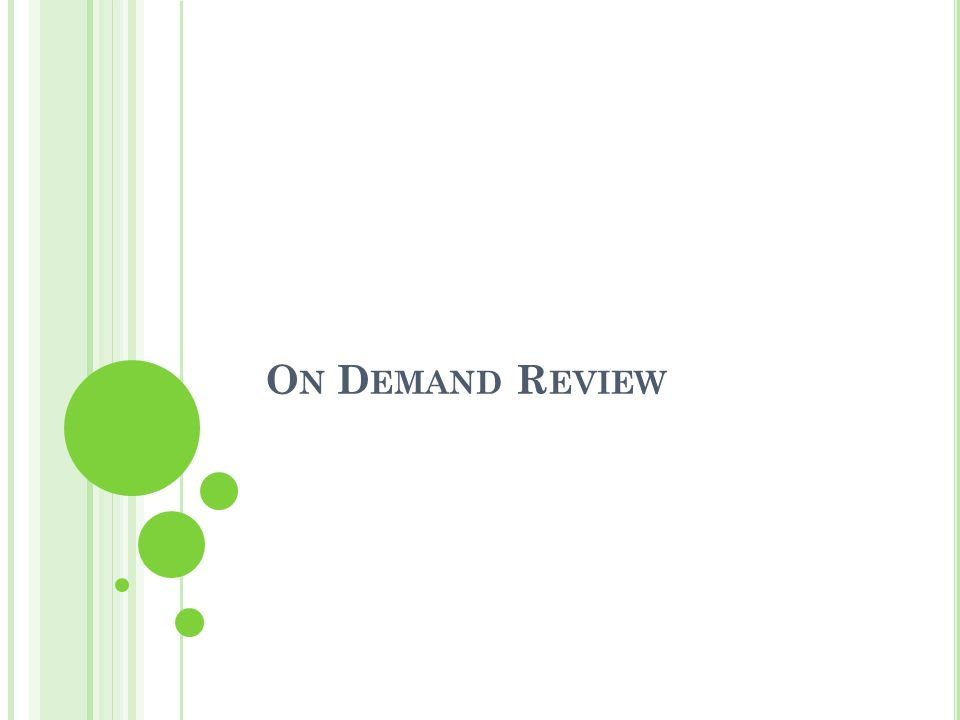 On Demand Review