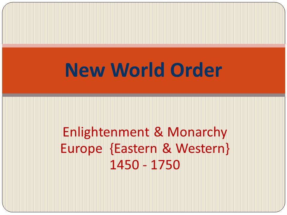 Enlightenment & Monarchy Europe {Eastern & Western} 1450 - 1750