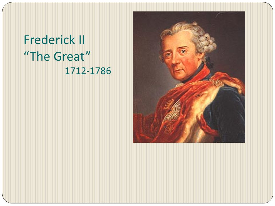 Frederick II The Great 1712-1786