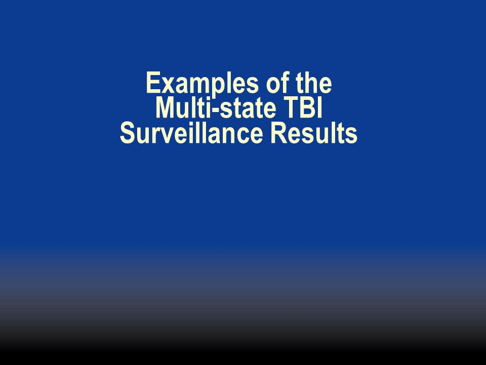 Examples of the Multi-state TBI Surveillance Results