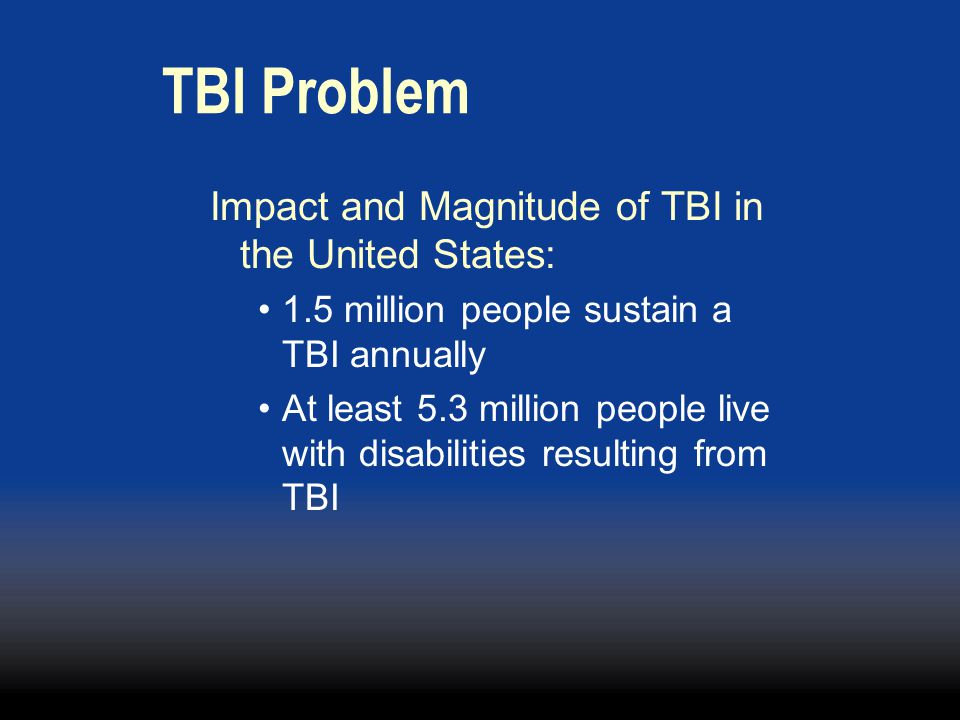 TBI Problem Impact and Magnitude of TBI in the United States: