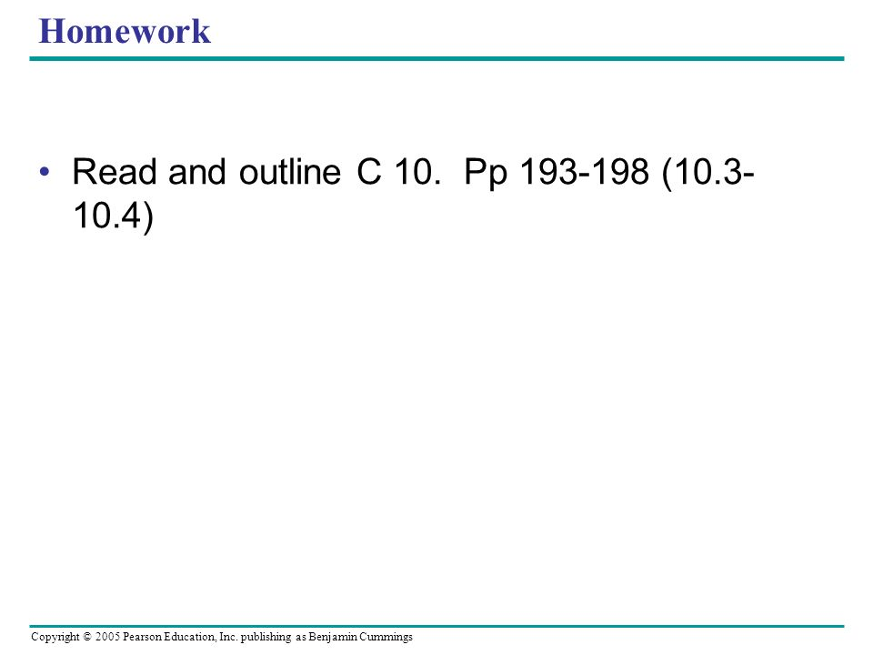 Homework Read and outline C 10. Pp 193-198 (10.3-10.4)