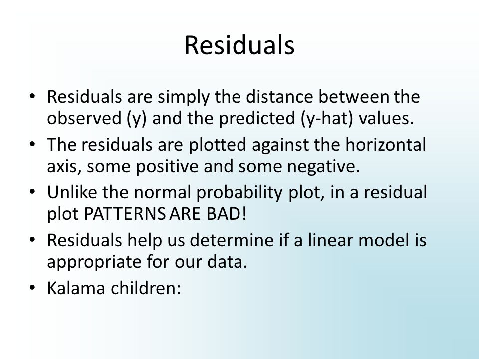 Residuals Residuals are simply the distance between the observed (y) and the predicted (y-hat) values.