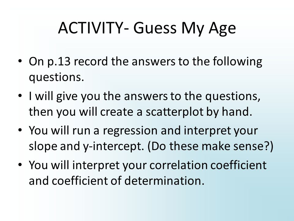 ACTIVITY- Guess My Age On p.13 record the answers to the following questions.