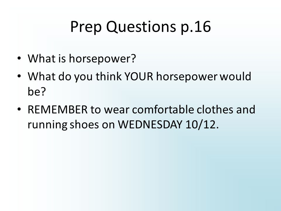 Prep Questions p.16 What is horsepower