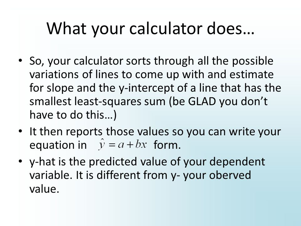 What your calculator does…