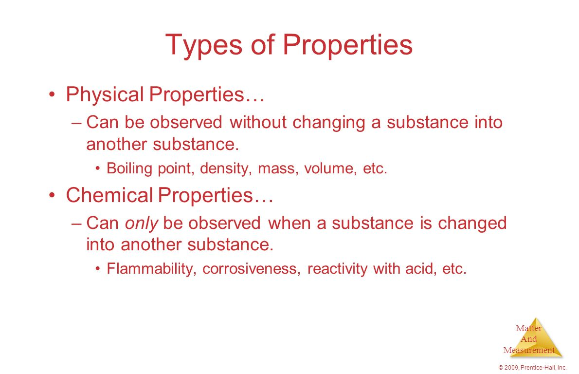 Types of Properties Physical Properties… Chemical Properties…