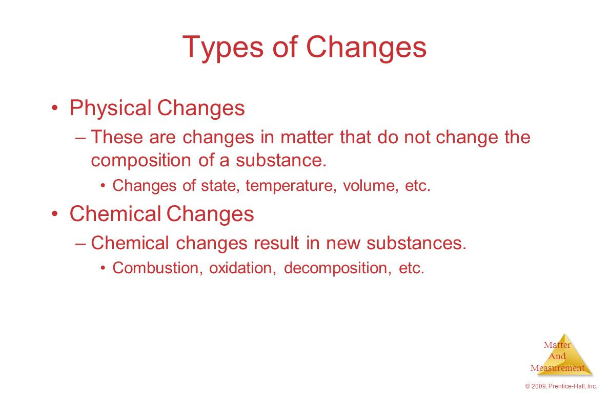 Types of Changes Physical Changes Chemical Changes