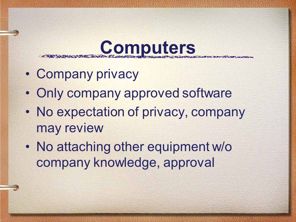 Computers Company privacy Only company approved software