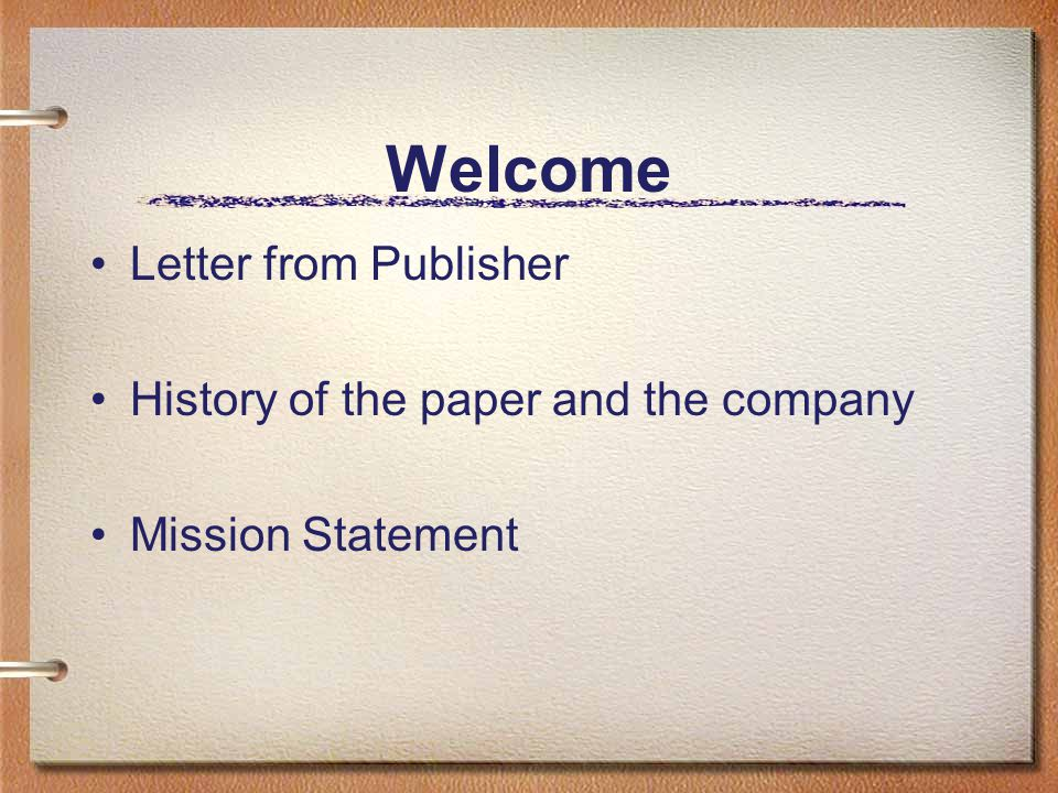 Welcome Letter from Publisher History of the paper and the company