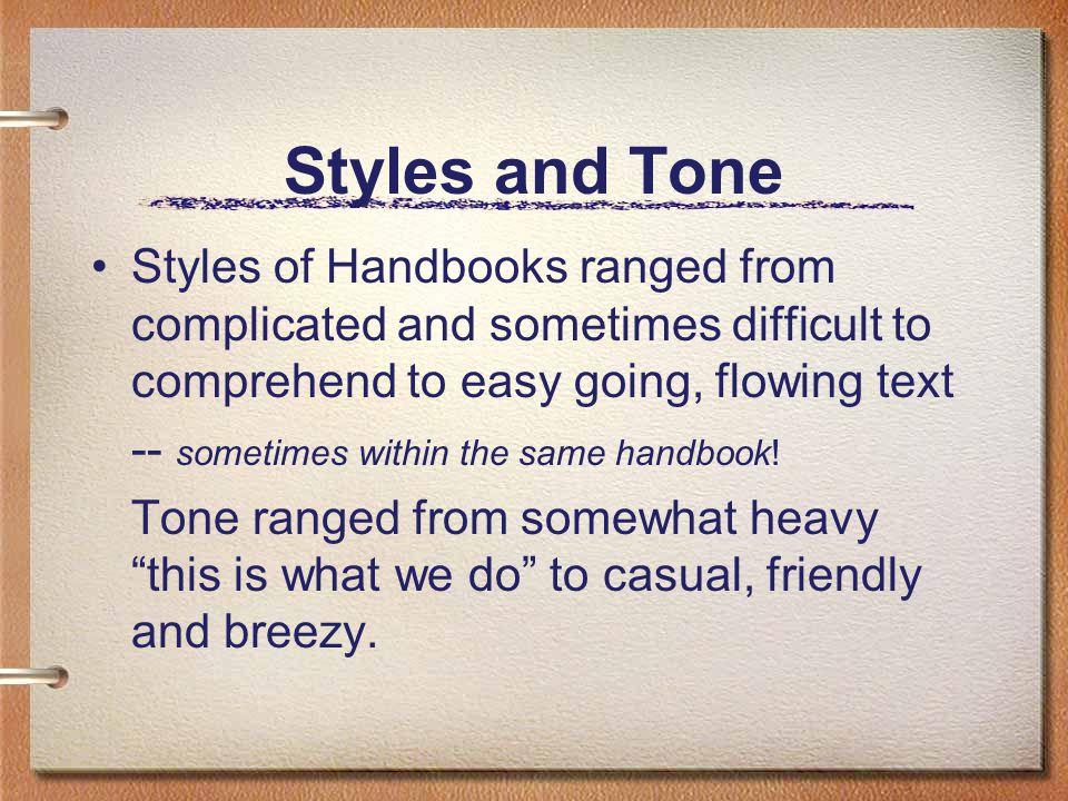 Styles and Tone Styles of Handbooks ranged from complicated and sometimes difficult to comprehend to easy going, flowing text.