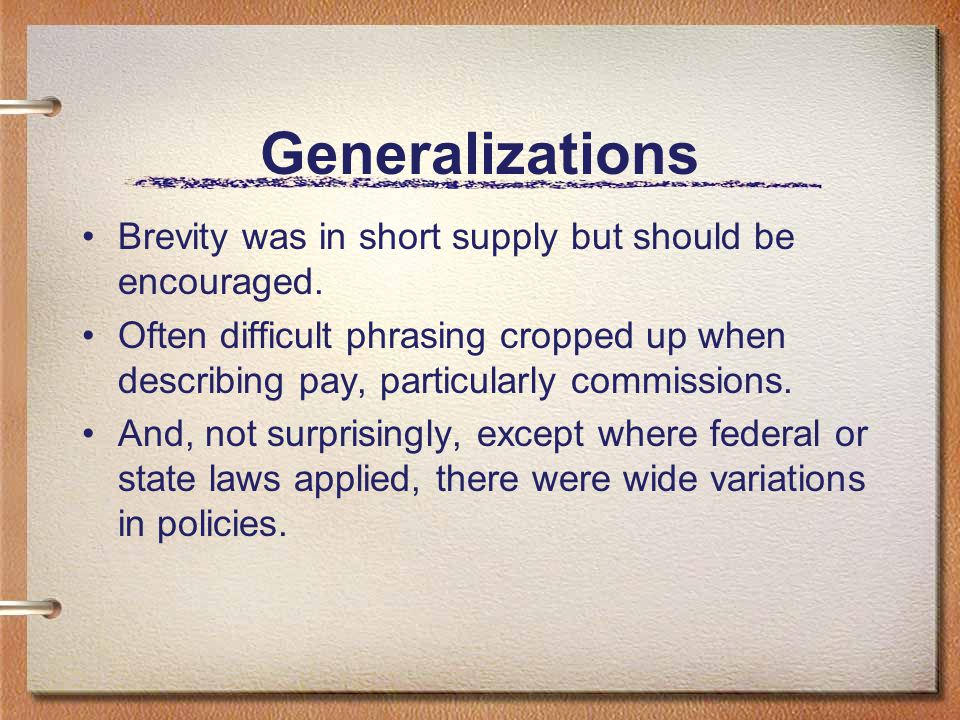 Generalizations Brevity was in short supply but should be encouraged.