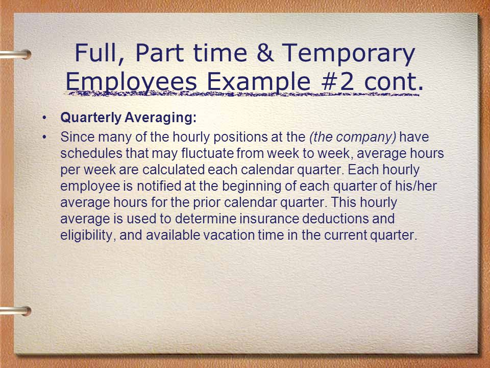 Full, Part time & Temporary Employees Example #2 cont.