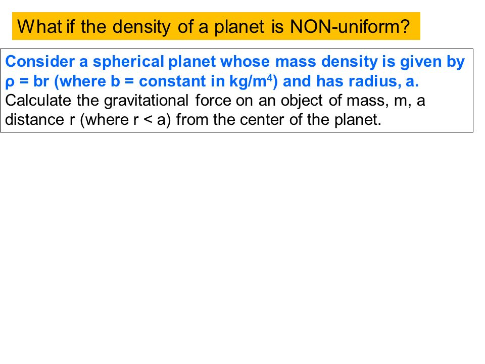 What if the density of a planet is NON-uniform