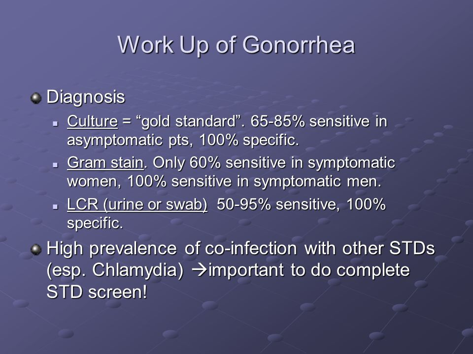 Work Up of Gonorrhea Diagnosis