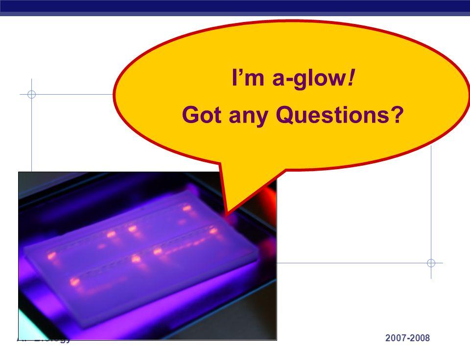 I'm a-glow! Got any Questions