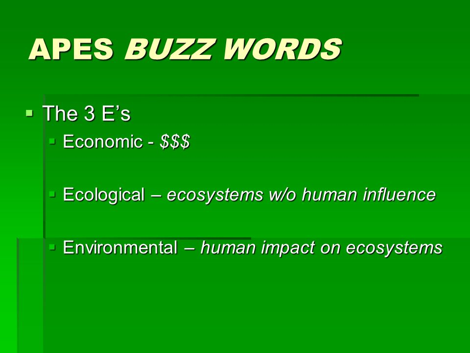 APES BUZZ WORDS The 3 E's Economic - $$$
