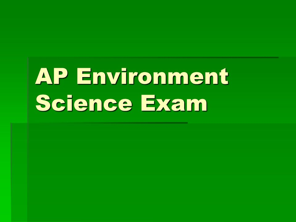 AP Environment Science Exam