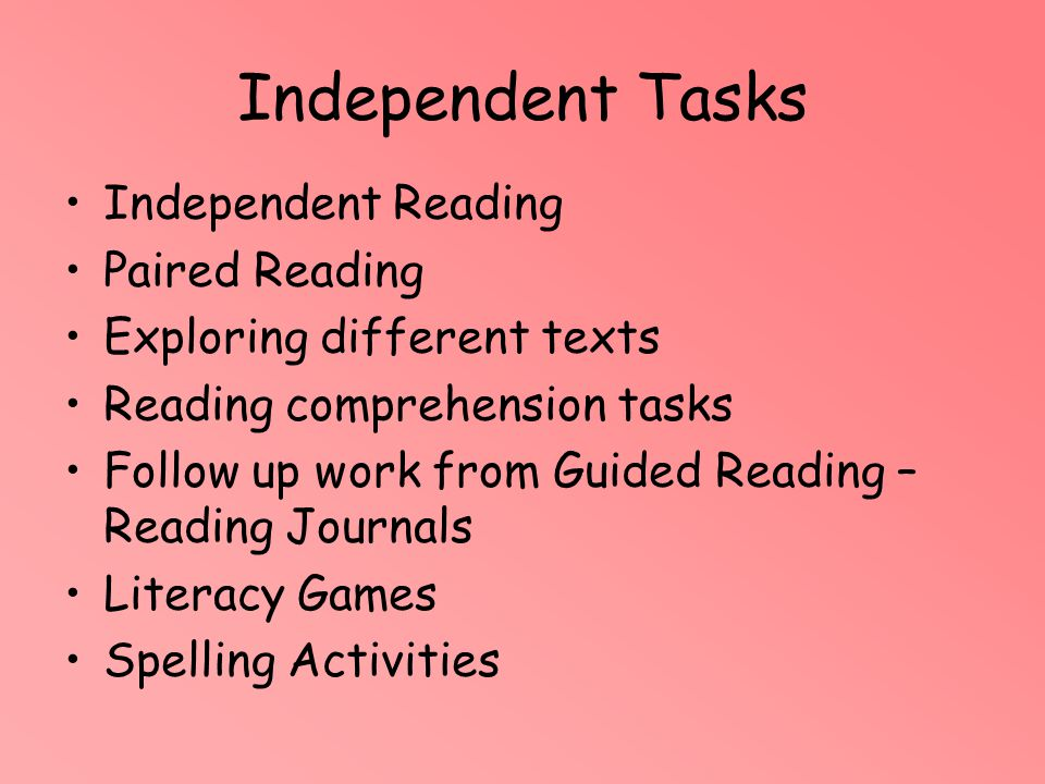 Independent Tasks Independent Reading Paired Reading
