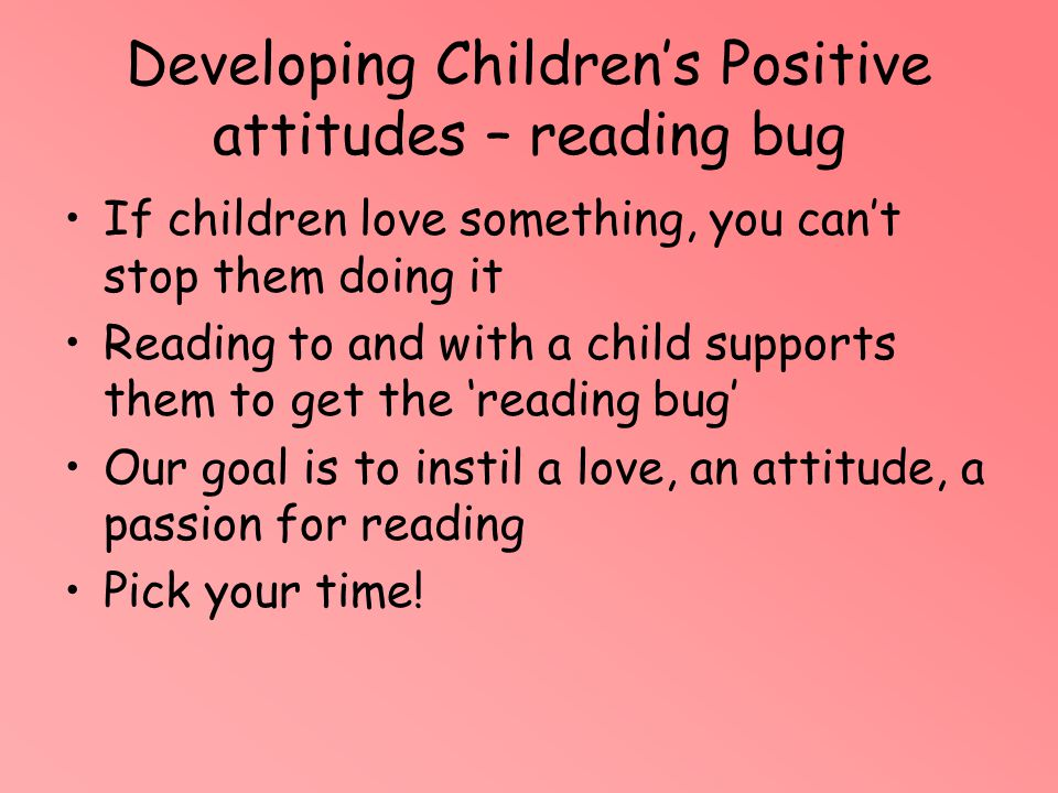 Developing Children's Positive attitudes – reading bug