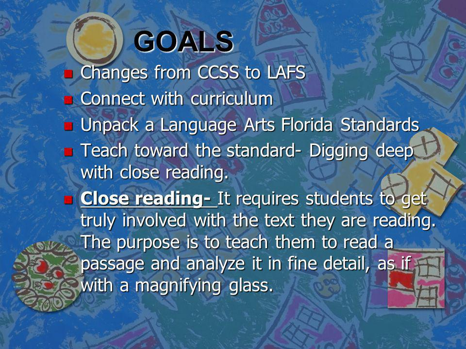 GOALS Changes from CCSS to LAFS Connect with curriculum