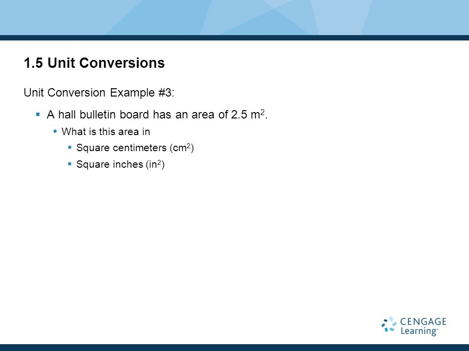 1.5 Unit Conversions Unit Conversion Example #3: