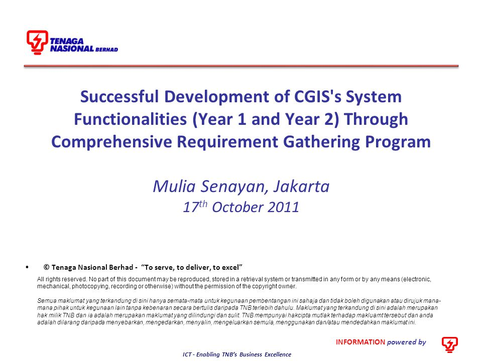 Successful Development of CGIS s System Functionalities (Year 1 and Year 2) Through Comprehensive Requirement Gathering Program Mulia Senayan, Jakarta 17th October 2011
