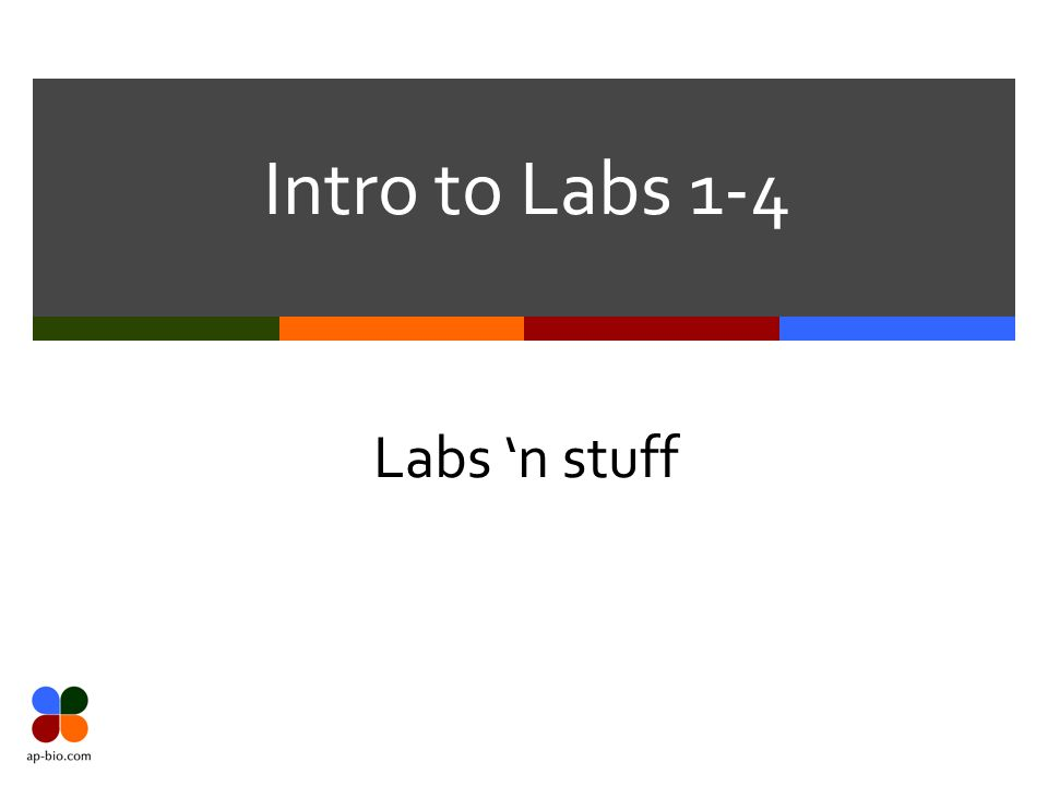 Intro to Labs 1-4 Labs 'n stuff
