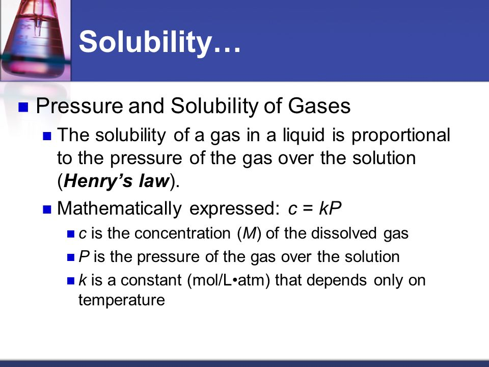 Solubility… Pressure and Solubility of Gases