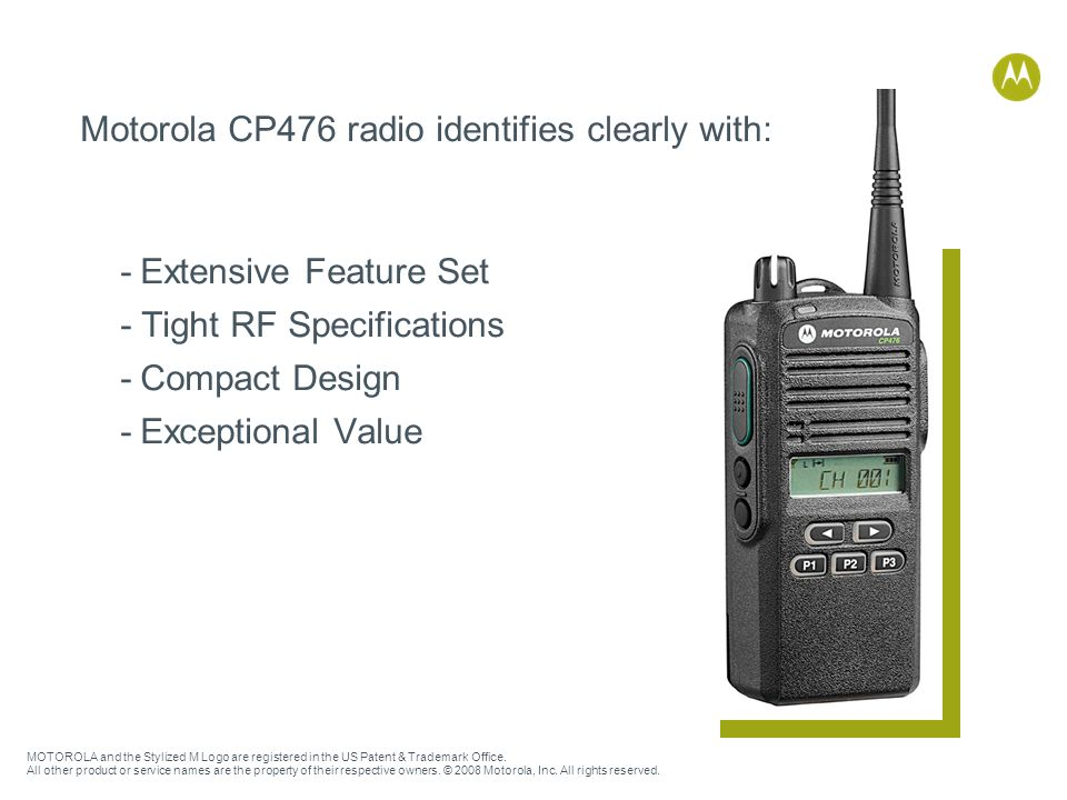 Motorola CP476 radio identifies clearly with: