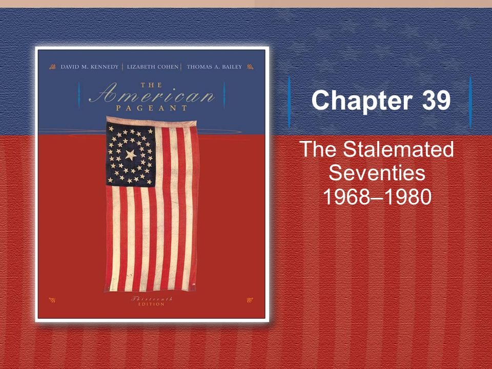 The Stalemated Seventies 1968–1980