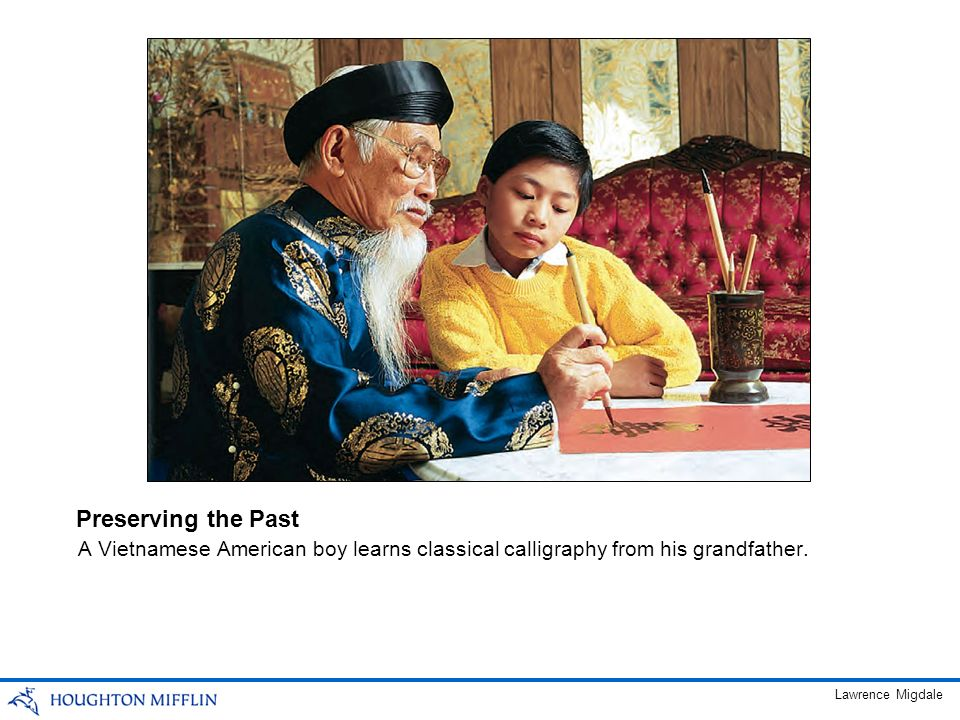 Preserving the Past A Vietnamese American boy learns classical calligraphy from his grandfather.