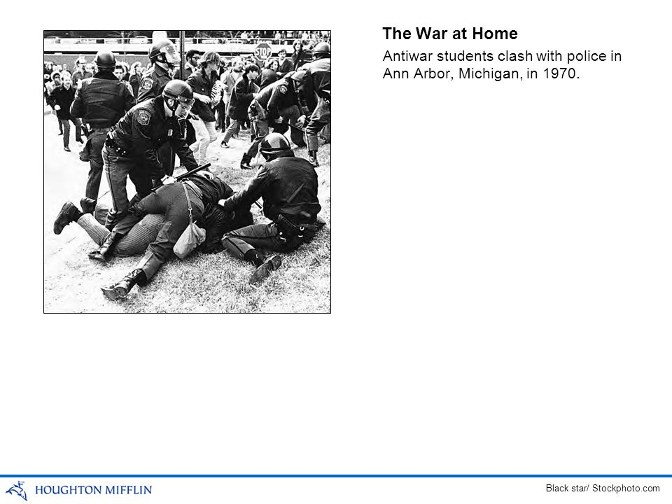 The War at Home Antiwar students clash with police in Ann Arbor, Michigan, in 1970.