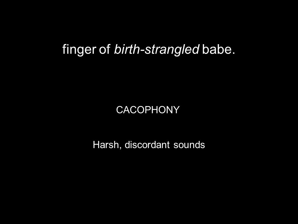 finger of birth-strangled babe.