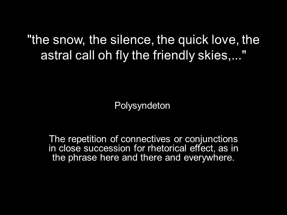 the snow, the silence, the quick love, the astral call oh fly the friendly skies,...