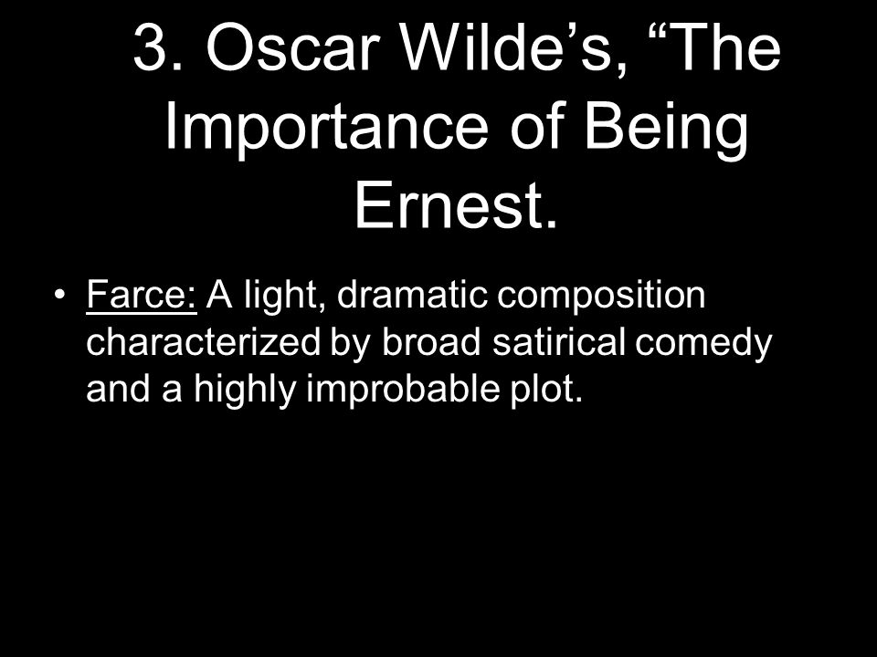 3. Oscar Wilde's, The Importance of Being Ernest.