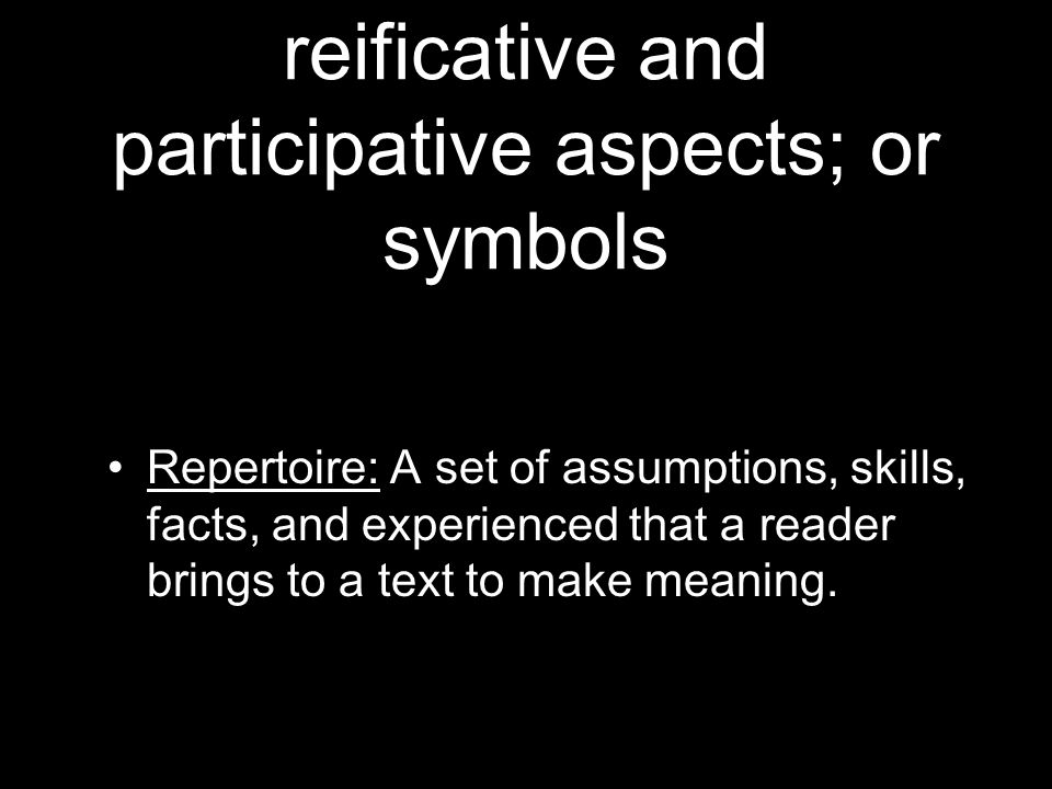 8.Combines of both reificative and participative aspects; or symbols