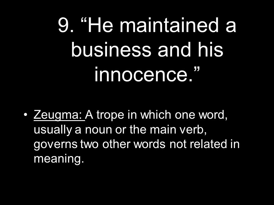 9. He maintained a business and his innocence.