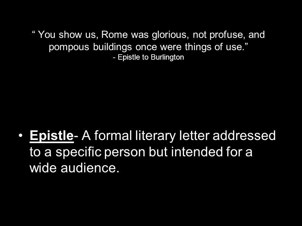 You show us, Rome was glorious, not profuse, and pompous buildings once were things of use. - Epistle to Burlington