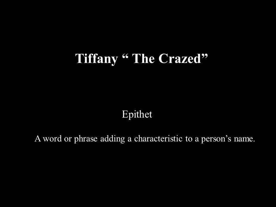 A word or phrase adding a characteristic to a person's name.