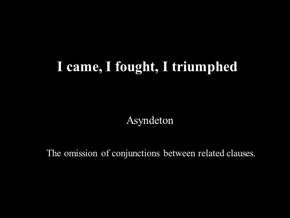 I came, I fought, I triumphed