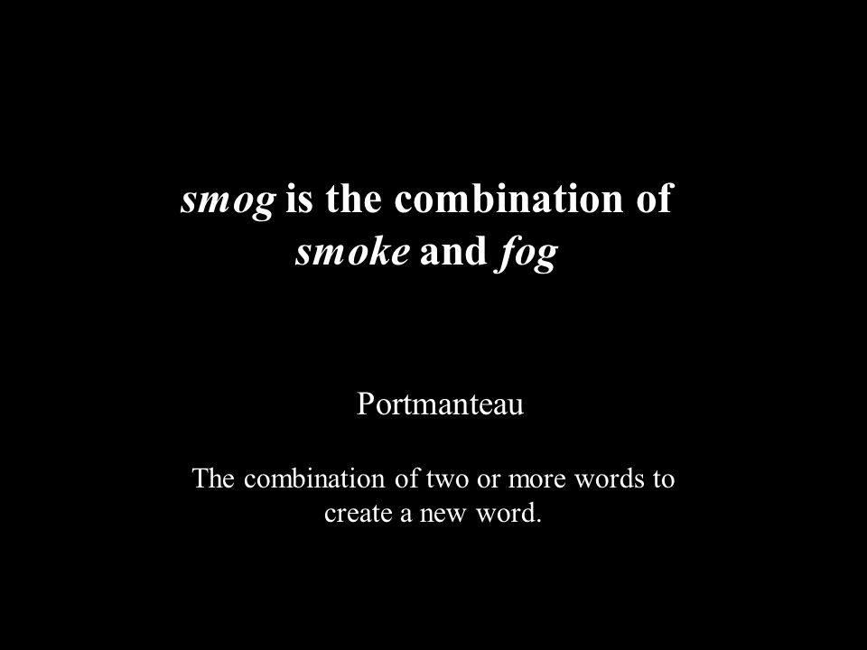 smog is the combination of smoke and fog