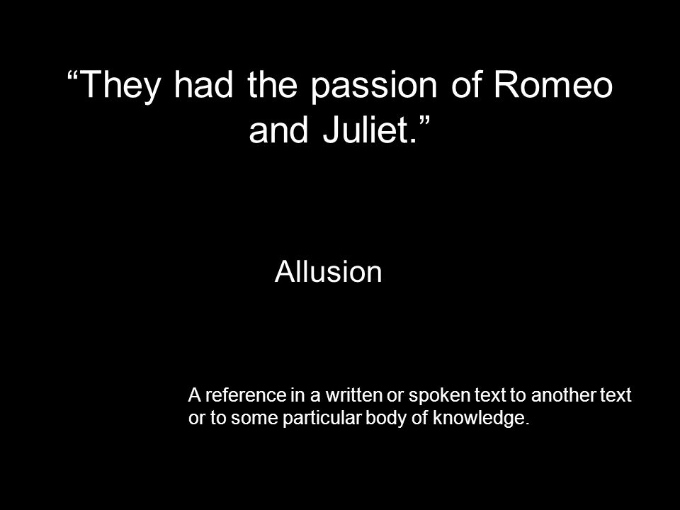They had the passion of Romeo and Juliet.