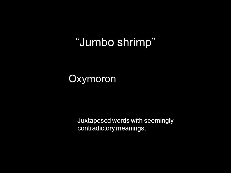 Jumbo shrimp Oxymoron