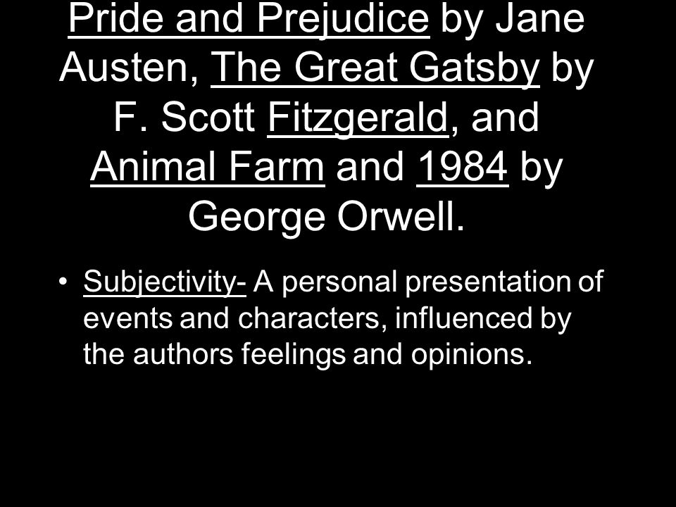 Pride and Prejudice by Jane Austen, The Great Gatsby by F
