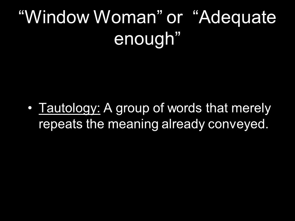 Window Woman or Adequate enough
