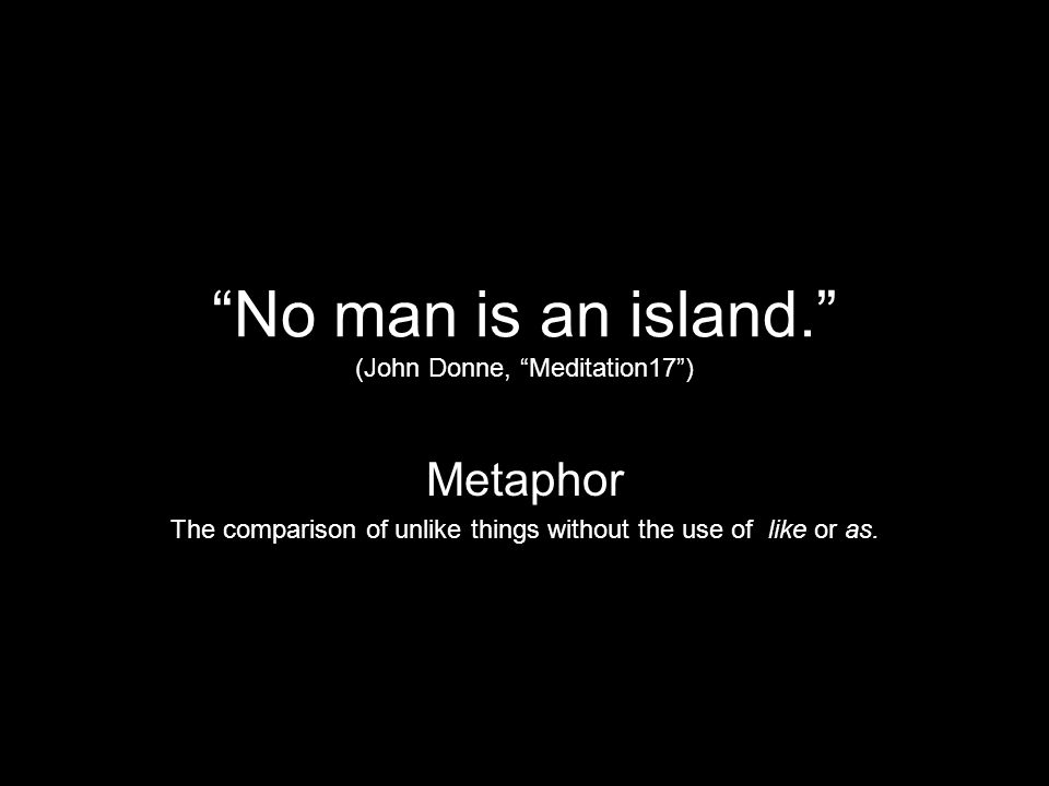 No man is an island. (John Donne, Meditation17 )