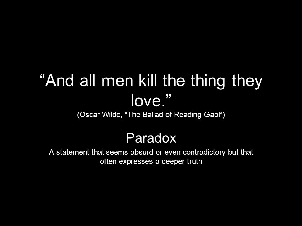 And all men kill the thing they love